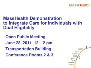MassHealth Demonstration  to Integrate Care for Individuals with Dual Eligibility