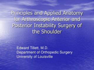 Edward Tillett, M.D. Department of Orthopedic Surgery  University of Louisville