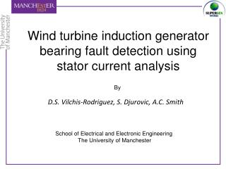 Wind turbine induction generator bearing fault detection using stator current analysis