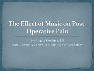 The Effect of Music on Post-Operative Pain
