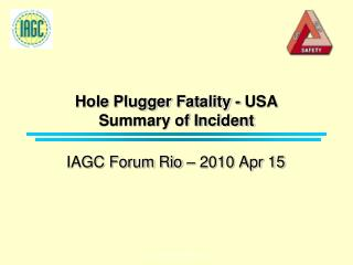 Hole Plugger Fatality - USA Summary of Incident