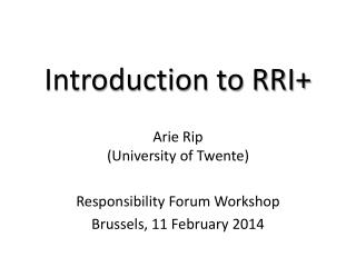 Introduction to RRI+