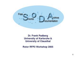 Dr. Frank Padberg University of Karlsruhe & University of Clausthal Rotor RFP2 Workshop 2005