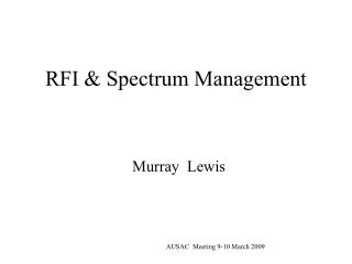 RFI & Spectrum Management