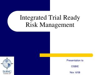 Integrated Trial Ready Risk Management