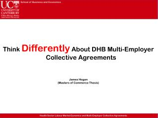 Think  Differently  About DHB Multi-Employer Collective Agreements James Hogan