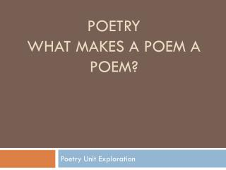 Poetry  What Makes a Poem A Poem?