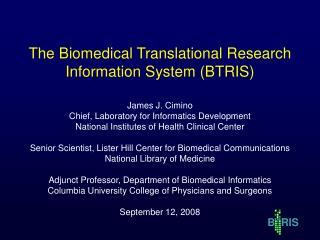 The Biomedical Translational Research Information System (BTRIS)