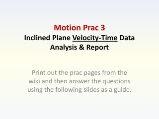 Motion Prac 3 Inclined  Plane  Velocity-Time  Data Analysis & Report