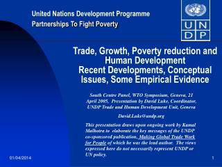 Trade, Growth, Poverty reduction and Human Development Recent Developments, Conceptual Issues, Some Empirical Evidence
