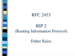 RFC 2453 RIP 2 (Routing Information Protocol) Daher Kaiss