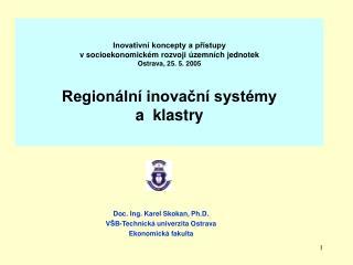 Doc. Ing. Karel Skokan, Ph.D. VŠB-Technická univerzita Ostrava Ekonomická fakulta