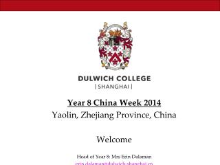 Year 8 China Week 2014 Yaolin , Zhejiang Province, China Welcome