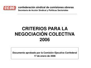 CRITERIOS PARA LA NEGOCIACIÓN COLECTIVA 2006