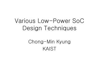 Various Low-Power SoC Design Techniques