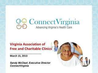 Virginia Association of  Free and Charitable Clinics  _______________________ March 15, 2013