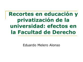 Recortes en educación y privatización de la universidad: efectos en la Facultad de Derecho