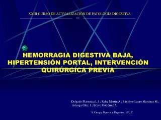 HEMORRAGIA DIGESTIVA BAJA, HIPERTENSI N PORTAL, INTERVENCI N QUIR RGICA PREVIA