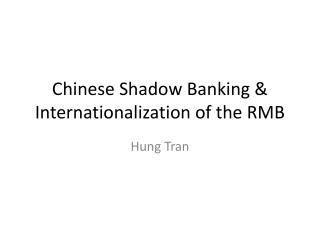 Chinese Shadow  Banking & Internationalization of the RMB