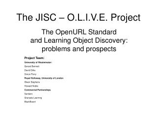 The JISC – O.L.I.V.E. Project