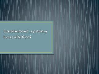 Databázové systémy konzultativní
