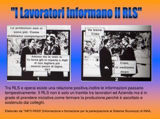 ''I Lavoratori informano il RLS''