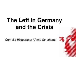 The Left in Germany  and the Crisis