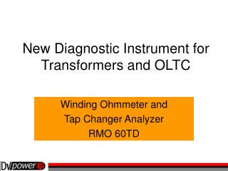 New Diagnostic Instrument for  Transformers and OLTC