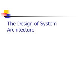 The Design of System Architecture
