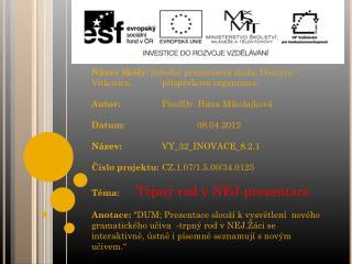 N�zev �koly:  St?edn� pr?myslov� �kola, Ostrava - V�tkovice, p?�sp?vkov� organizace
