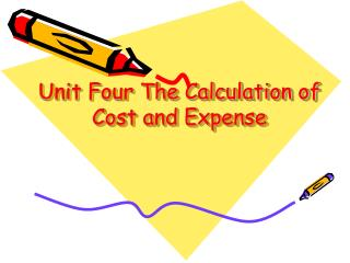Unit Four The Calculation of Cost and Expense