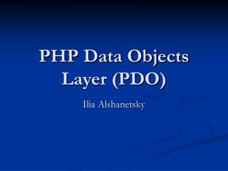 PHP Data Objects Layer (PDO)