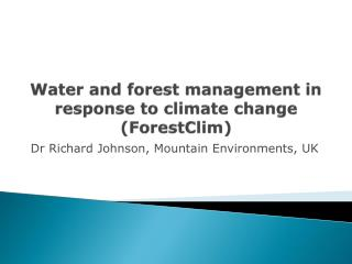 Water  and forest  management in response to climate change ( ForestClim )