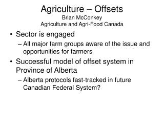 Agriculture – Offsets Brian McConkey Agriculture and Agri-Food Canada