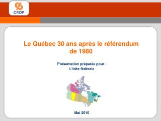 Le Québec 30 ans après le référendum           de 1980