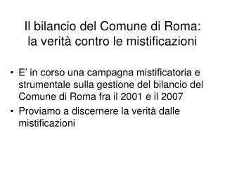 Il bilancio del Comune di Roma:  la verità contro le mistificazioni