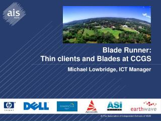 Blade Runner: Thin clients and Blades at CCGS