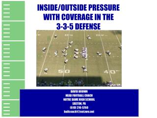 INSIDE/OUTSIDE PRESSURE WITH COVERAGE IN THE  3-3-5 DEFENSE