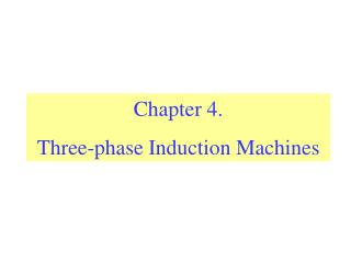 Chapter 4.  Three-phase Induction Machines