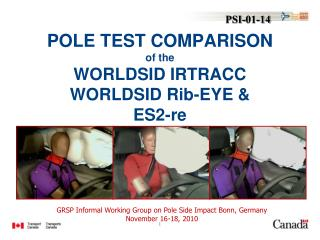 POLE TEST COMPARISON  of the WORLDSID IRTRACC WORLDSID Rib-EYE & ES2-re