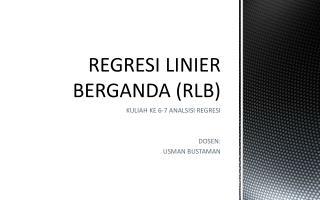 REGRESI LINIER BERGANDA (RLB)