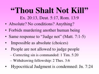 """Thou Shalt Not Kill"" Ex. 20:13, Deut. 5:17, Rom. 13:9"