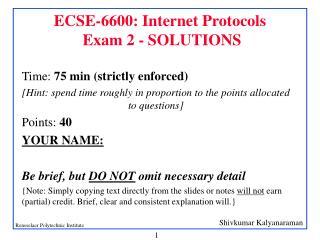 ECSE-6600: Internet Protocols  Exam 2 - SOLUTIONS