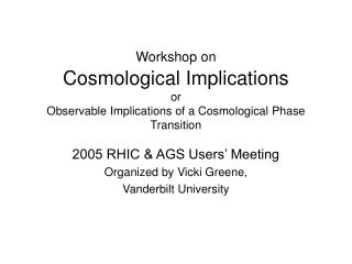 2005 RHIC & AGS Users' Meeting Organized by Vicki Greene, Vanderbilt University