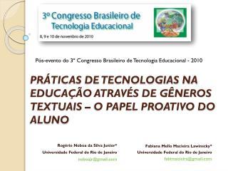 PRÁTICAS DE TECNOLOGIAS NA EDUCAÇÃO ATRAVÉS DE GÊNEROS TEXTUAIS – O PAPEL PROATIVO DO  ALUNO