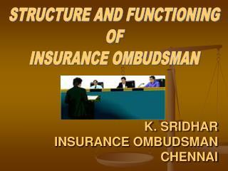 K. SRIDHAR INSURANCE OMBUDSMAN CHENNAI