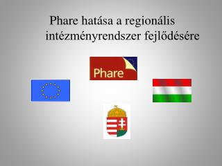 Phare hatása a regionális intézményrendszer fejlődésére
