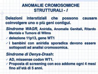 ANOMALIE CROMOSOMICHE  STRUTTURALI - I
