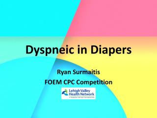 Dyspneic  in Diapers