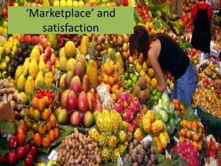 'Marketplace' and satisfaction